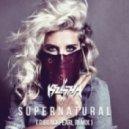 Kesha - Supernatural (Djblackpearl Bootleg Remix)