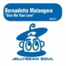 Bernadette Mutangara - Give Me Your Love (Bluelle Electro Dub Remix)