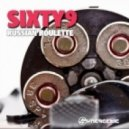 Sixty9 - Russian Roulette (Original Mix)