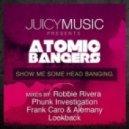Atomic Bangers - Show Me Some Head Banging (Original Mix)