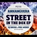 Anhanguera - Street In The Box (Phil Weeks Ghetto Mix)