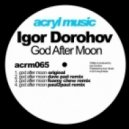 Igor Dorohov - God After Moon (Dave Pad Remix)