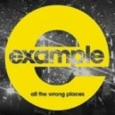 Example  - All The Wrong Places (Official Extended Mix)