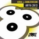 Danilo Rossini, Addal - Arya 2K13 (Simone Cattaneo & Alex Gardini Remix)