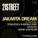 21street - Jakarta Dream (Stan Kolev & Matan Caspi Remix)