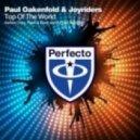 Paul Oakenfold & Joyriders - Top Of The World (Flesh & Bone Remix)