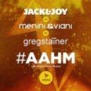 Jack, Joy, Menini, Viani Feat. Greg Stainer - #AAHM (Supermercado Mix)