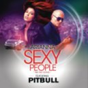 Arianna feat. Pitbull - Sexy People (The Fiat Song)  (Single Version)