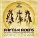Rhythm Riders feat Aswad, Renegade Soundwave & Solomonn - Come With The Love (King Yoof remix)