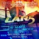 L.A.R.5 feat. Jai Matt & Nicco - Jump This Party (Oleg Perets & Ivan Flash Official Remix)