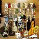 Wax Wreckaz - High Grade feat. Million Stylez (Sensay Remix)