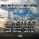 Bastian Basic feat. Nijana - Castles In The Sky (Original Mix)