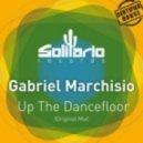 Gabriel Marchisio  -  Up The Dancefloor (Original Mix)