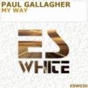 Paul Gallagher - My Way (Original Mix)