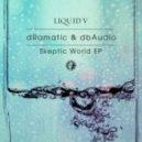 dRamatic & dbAudio - Skeptic World