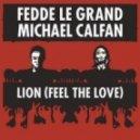 Fedde Le Grand, Michael Calfan - Lion (Feel The Love) (Instrumental Mix)