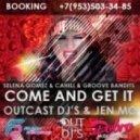 Selena Gomez - Come and Get It (Outcast DJ's & Jen Mo Mashup)