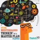 Funk Mediterraneo - Thinkin Of A Master Plan (Original Mix)