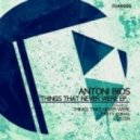 Antoni Bios - Things That Never Were (Original Mix)