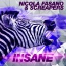 Nicola Fasano & Screapers -  Insane (Original Mix)
