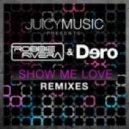 Dero, Robbie Rivera - Show Me Love (Frank Caro, Alemany Remix)
