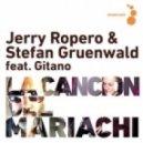 Jerry Ropero & Stefan Gruenwald feat. Gitano - La Cancion del Mariachi (Extended Mix)