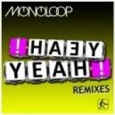Monoloop - Yeah Yeah (Dirty Sunchez & Desto Remix)