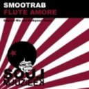 Smootrab - Flute Amore (Kinkysoul Remix)
