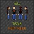 Tezla - 8 Bit Power (Original Mix)