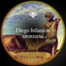 Diego Infanzon - Aborigene (Original Mix)