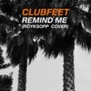 Clubfeet - Remind Me (Royksopp Cover)