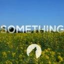 AZEDIA - Something (Keeno Remix)
