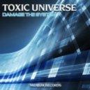 Toxic Universe - Damage The System (Original Mix)