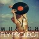 Fly Project - Musica (Denis Fall Mash up)