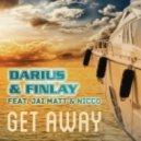 Darius & Finlay Feat. Jai Matt And Nicco - Get Away (Festival Mix Edit)