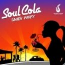 Soul Cola - Sandy Party (Original Mix)