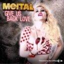 Meital  - Give Us Back Love (Sidney Samson Club Mix)