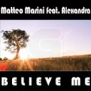 Matteo Marini feat. Alexandra - Believe Me (Extended No Vocal Mix)