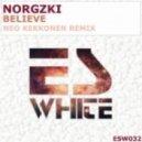 Norgzki - Believe (Neo Kekkonen Remix)