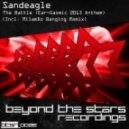 Sandeagle - The Battle (MilamDo Banging Remix)