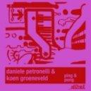 Koen Groeneveld & Daniele Petronelli - Ping & Pong (Original Mix)