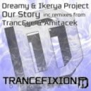 Dreamy & Ikerya Project - Our Story (TrancEye Remix)