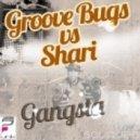 Groove Bugs, Shari - Bugga Groove (Original Mix)