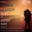 Evren Ulusoy - Play It Again Pam (Viadrina Remix)