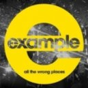 Example - All The Wrong Places (Starkillers Remix)