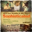 UPZ, 4matiq, Ms. Dippy - Sophisticated (Original)