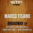Marco Tisano - Broadway (Sebastian Ledher & Chris Figueroa Mix)