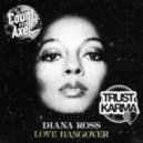 Diana Ross - Love Hangover (Trust Karma & Count On Axel Re-edit)