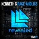 Kenneth G - Rage-Aholics (Original Mix)