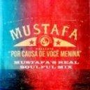 Mustafa - PorCausa de Voce Menina (Mustafa's Real Soulful Mix)